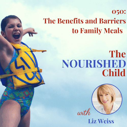 Benefits and Barriers to Family Meals with Liz Weiss