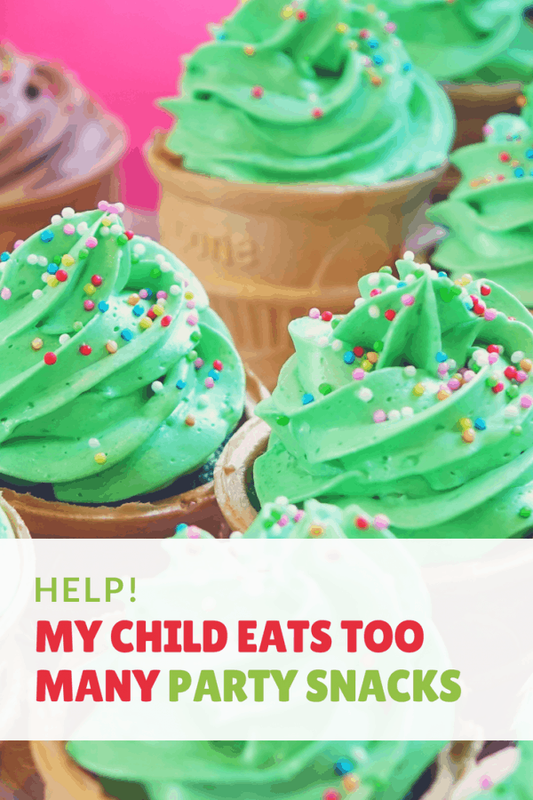 Help! My Child Eats too Many Party Snacks