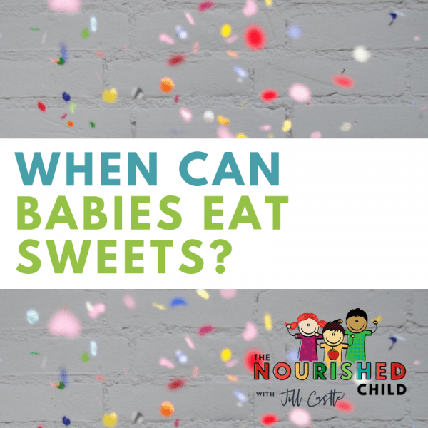 When can babies eat sweets?