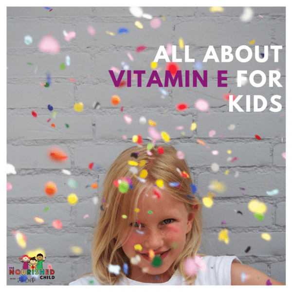 Vitamin E Benefits and Foods for Kids