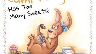 Cami Kangaroo has Too Many Sweets by Stacy C. Bauer