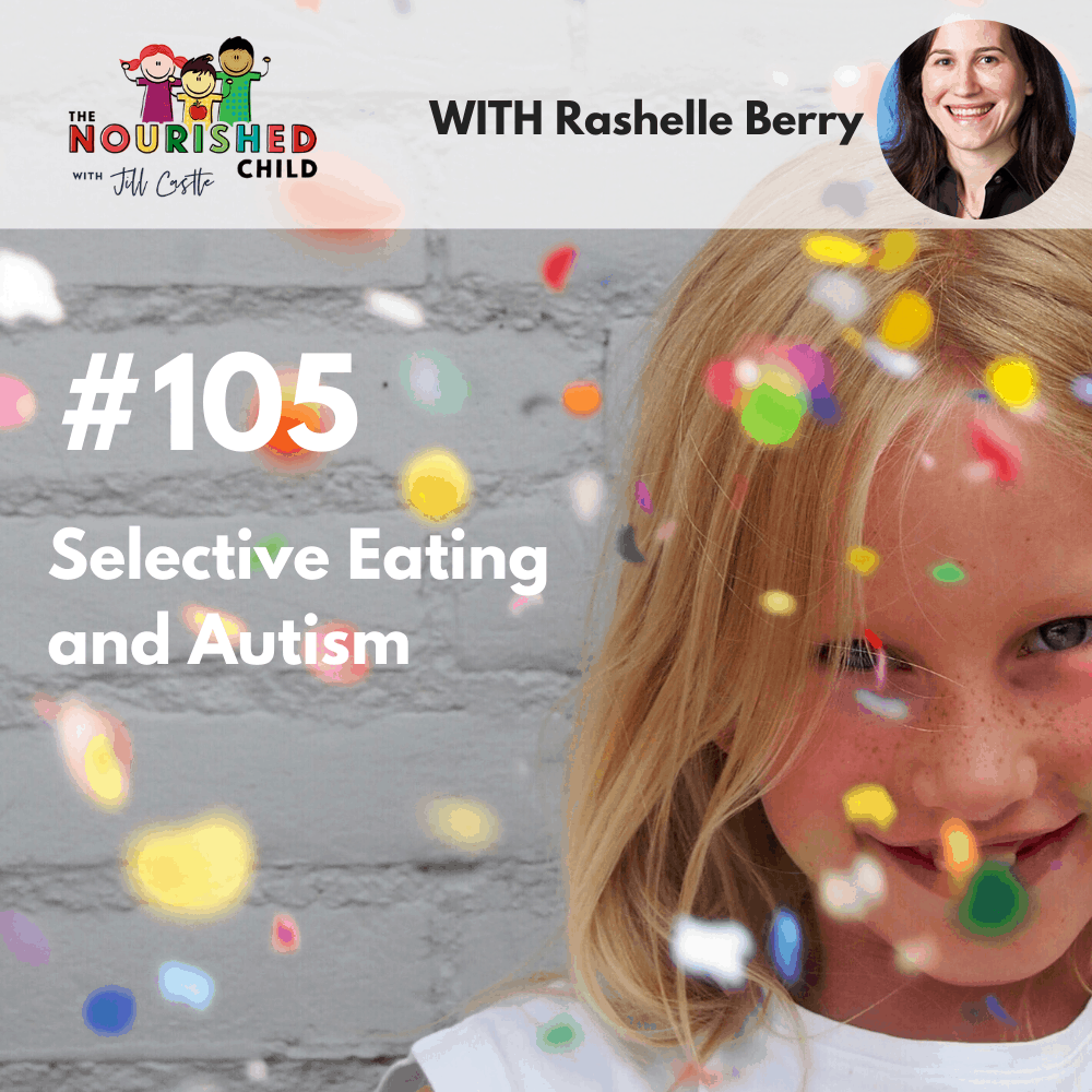 Listen to The Nourished Child podcast episode on selective eating and autism with dietitian Rashelle Berry